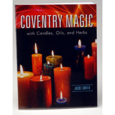 Coventry Magic with Candles Herbs and Oils by Jacki Smith