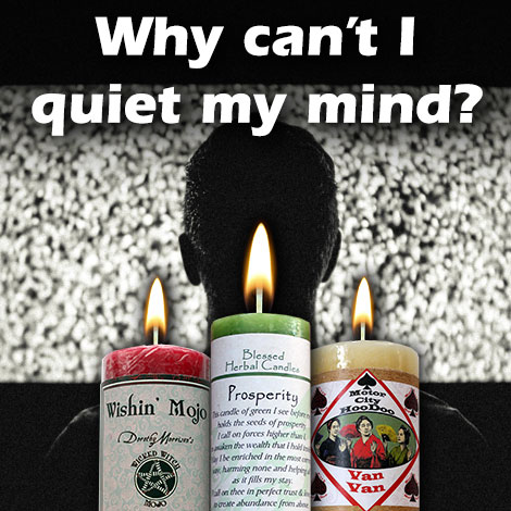 Why can't I quiet my mind?