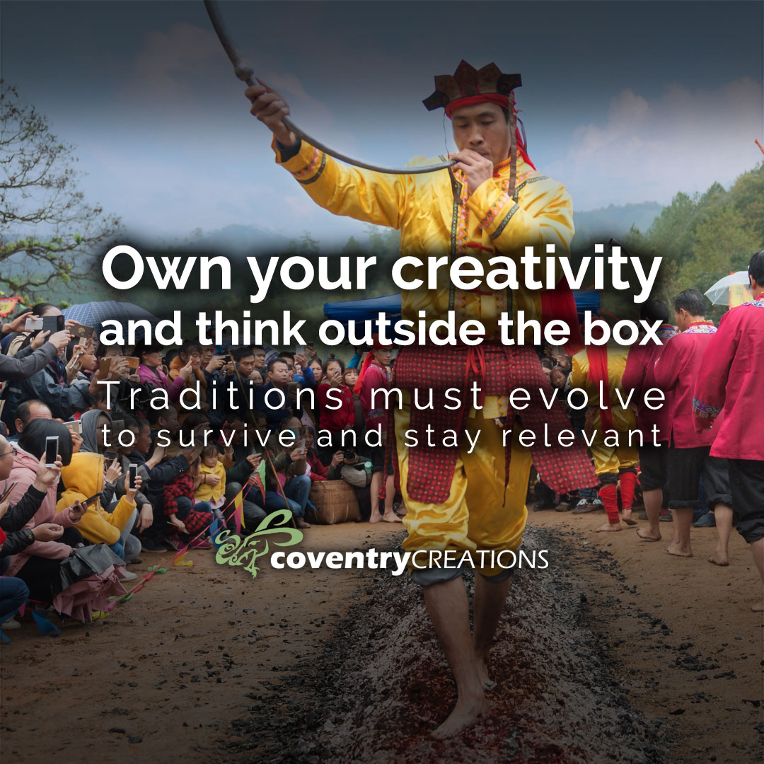 Own your creativity and think outside the box