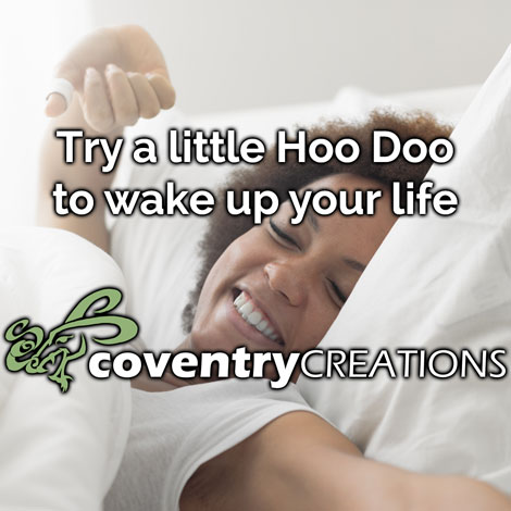 Try a little Hoo Doo to wake up your life
